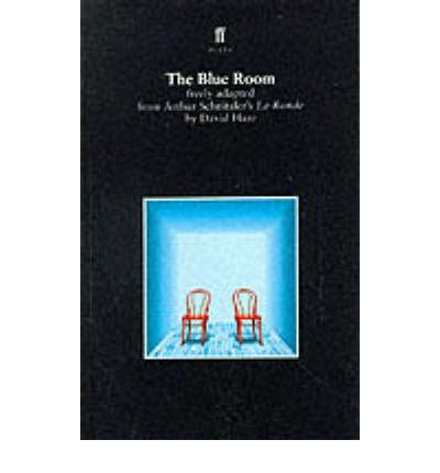 The Blue Room: Freely Adapted from Arthur Schnitzler's La Ronde