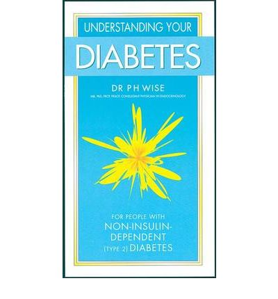 Understanding Your Diabetes Non Insulin: for People with Non-insulin-dependent (type 2) Diabetics