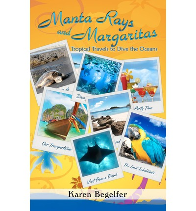 Manta Rays and Margaritas: Tropical Travels to Dive the Oceans