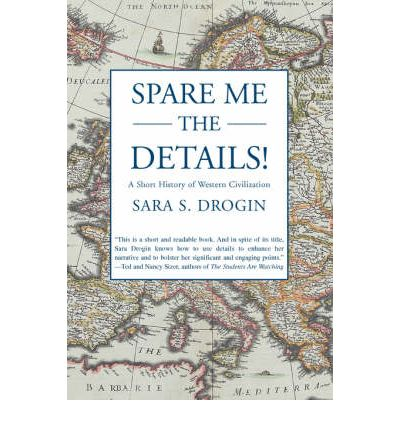 Spare Me the Details!: A Short History of Western Civilization