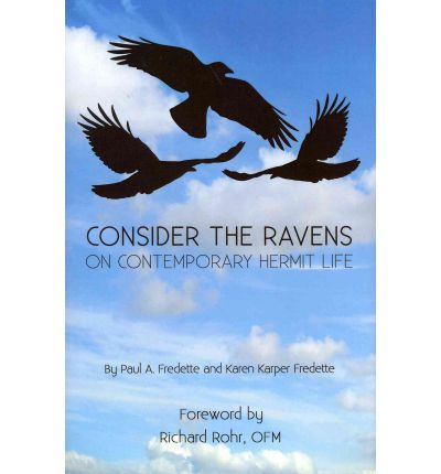 Consider the Ravens : On Contemporary Hermit Life