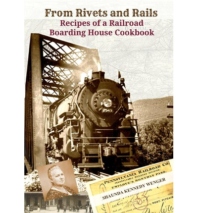 From Rivets and Rails: Recipes of a Railroad Boarding House Cookbook