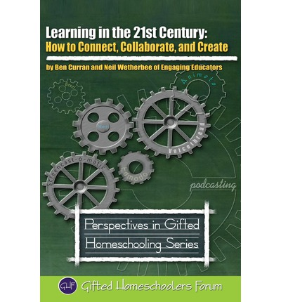 Learning in the 21st Century: How to Connect, Collaborate, and Create