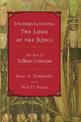 Understanding the Lord of the Rings: The Best of Tolkien Criticism