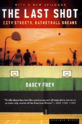 the last shot by darcy frey Expanding the harper's piece that won a national magazine award, frey deepens his devastating indictment of big-time college basketball's recruiting circus and the long shot at redemption it offers four talented new york city high school players.