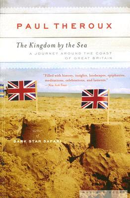 The Kingdom by the Sea: A Journey Around the Coast of Great Britain
