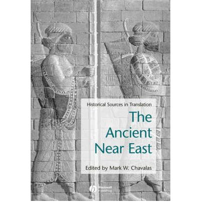The Ancient Near East: Historical Sources in Translation
