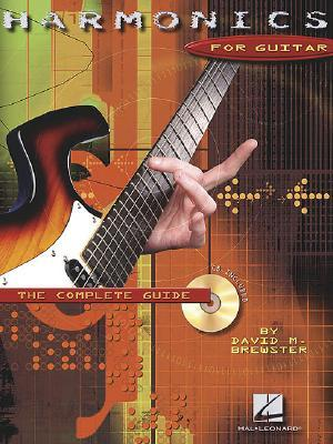 David M. Brewster: Harmonics for Guitar - The Complete Guide