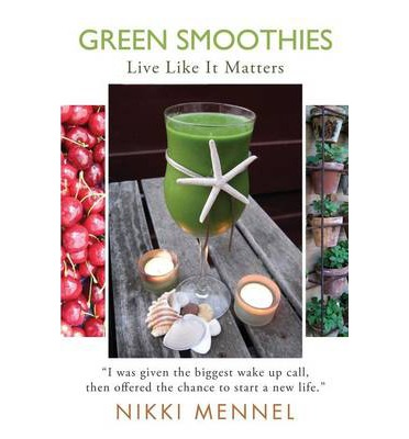 Green Smoothies: Live Like It Matters