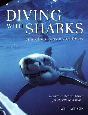Diving with Sharks: And Other Adventure Dives