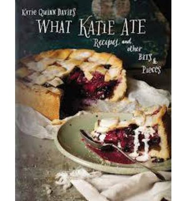 What Katie Ate: Recipes and Stories