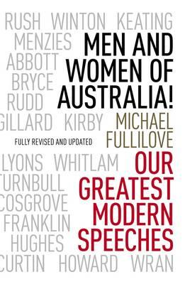 Men and Women of Australia!: Our Greatest Modern Speeches