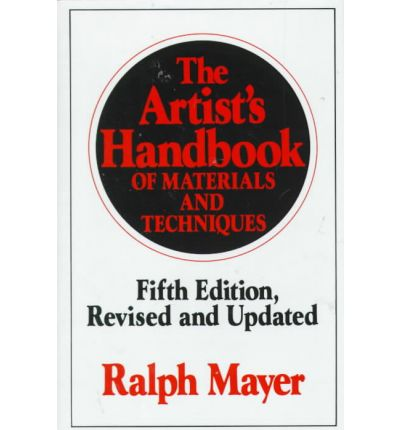 The Artist's Handbook of Materials and Techniques: Fifth Edition, Revised and Updated