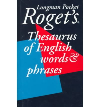 Longman Pocket Roget's Thesaurus of English Words and Phrases