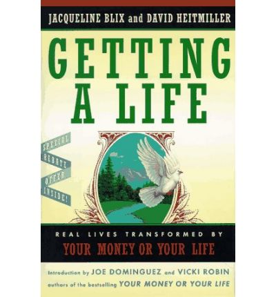 Getting a Life: Real Lives Transformed by Your Money or Your Life