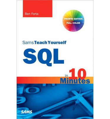 Sams Teach Yourself SQL in 10 Minutes