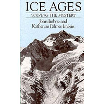 Ice Ages: Solving the Mystery