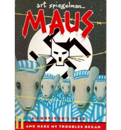 Maus II: A Survivor's Tale - And Here My Troubles Began