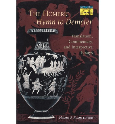 The Homeric Hymn to Demeter: Translation, Commentary and Interpretive Essays