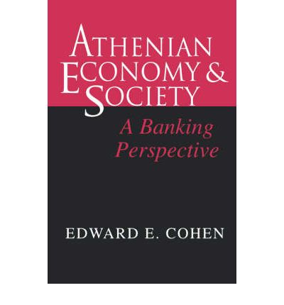 Athenian Economy and Society: A Banking Perspective