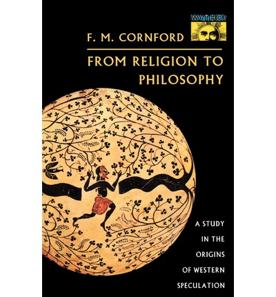 From Religion to Philosophy: A Study in the Origins of Western Speculation