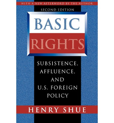 Basic Rights: Subsistence, Affluence, and U.S. Foreign Policy