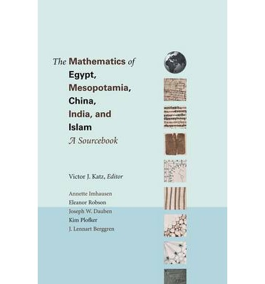 The Mathematics of Egypt, Mesopotamia, China, India, and Islam: A Sourcebook