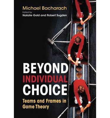 Beyond Individual Choice: Teams and Frames in Game Theory