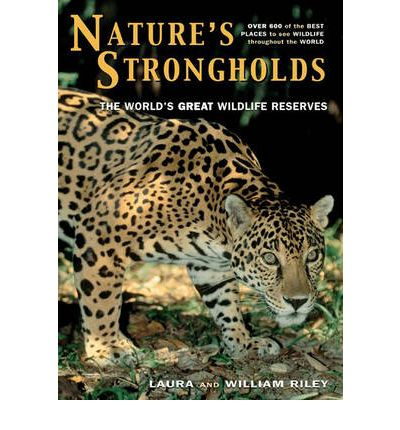 Read book online Natures Strongholds : The Worlds Great Wildlife Reserves ePub 9780691122199