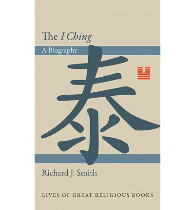 """The """"I Ching"""": A Biography"""