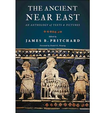 The Ancient Near East: An Anthology of Texts and Pictures