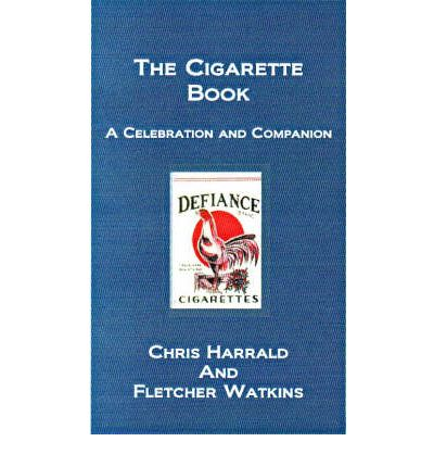The Cigarette Book: A Celebration and Companion