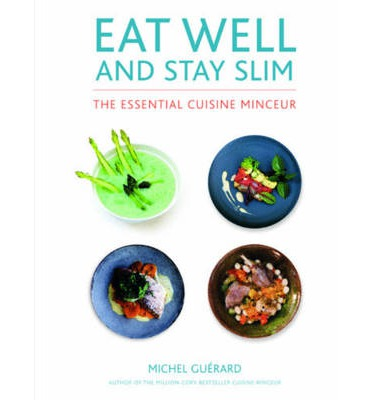 Eat well and stay slim michel guerard 9780711235366 - Michel guerard cuisine minceur ...