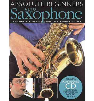 Absolute Beginners: Alto Saxophone