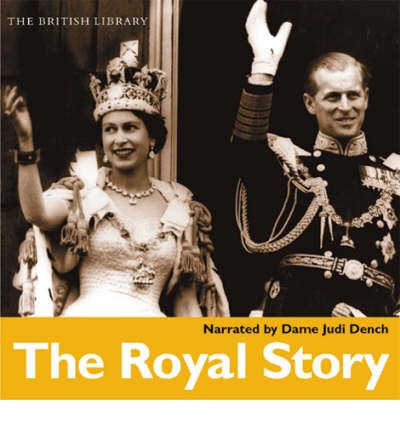The Royal Story: The History of the House of Windsor in Words and Music