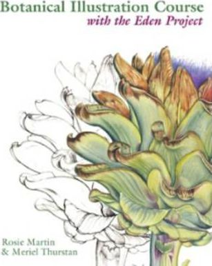 Botanical Illustration Course with the Eden Project: Drawing and Watercolour Painting Techniques for Botanical Artists