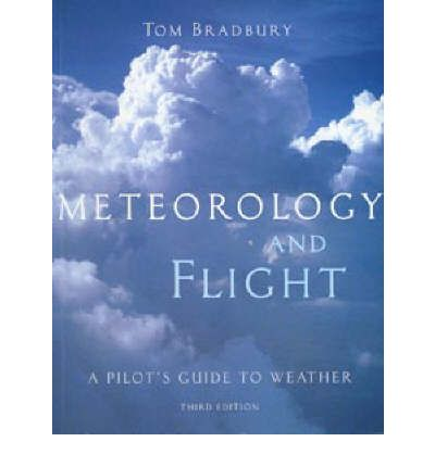 Meteorology and Flight: Pilot's Guide to Weather