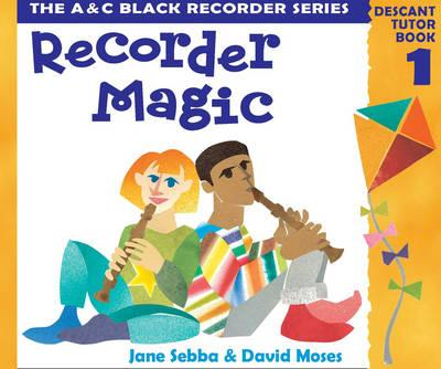 Recorder Magic: Descant Tutor Book: Bk. 1