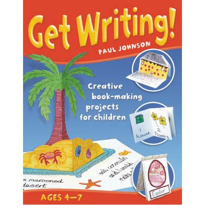 Get Writing: Creative Book-making Projects for Children