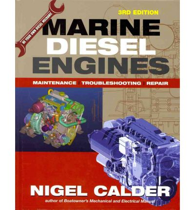 Marine Diesel Engines: Be Your Own Diesel Mechanic - Maintenance, Troubleshooting and Repair