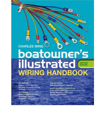 Rent e-books online Boatowners Illustrated Wiring Handbook by Charles Wing PDF