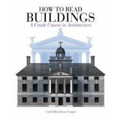 How to Read Buildings: A Crash Course in Architecture