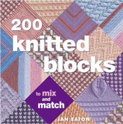 200 Knitted Blocks: For Afghans, Blankets and Throws