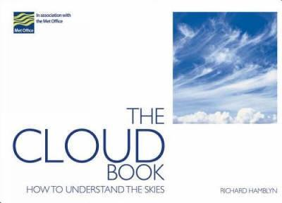 The Cloud Book: How to Understand the Skies