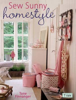 Sew Sunny Homestyle: 50 Adorable Projects to Bring a Little Sunshine into Your Life