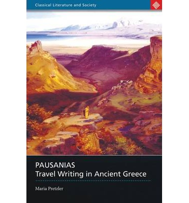 Pausanias: Travel Writing in Ancient Greece