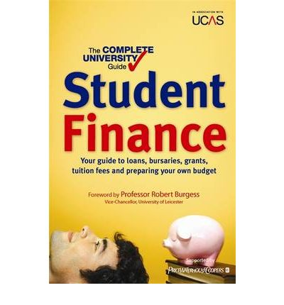 Student Finance: Student Finance: The Complete University Guide
