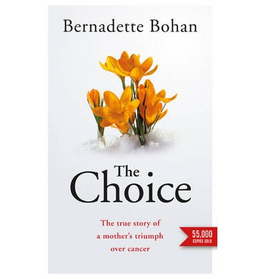 The Choice: The True Story of a Mother's Triumph Over Cancer