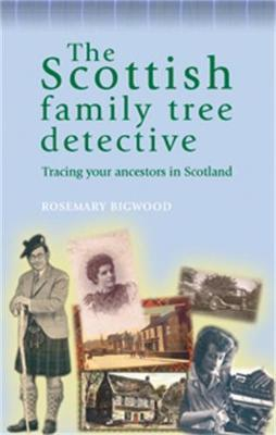 The Scottish Family Tree Detective: Tracing Your Ancestors in Scotland