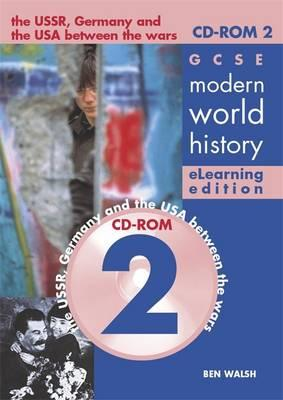 GCSE Modern World History Elearning Edition CDROM 2: Depth Studies: The USSR, Germany and Russia Between the Wars